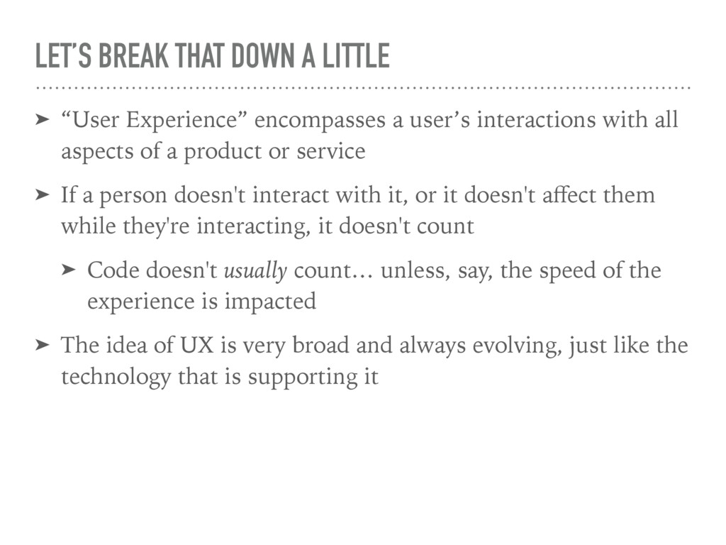 "LET'S BREAK THAT DOWN A LITTLE ➤ ""User Experien..."