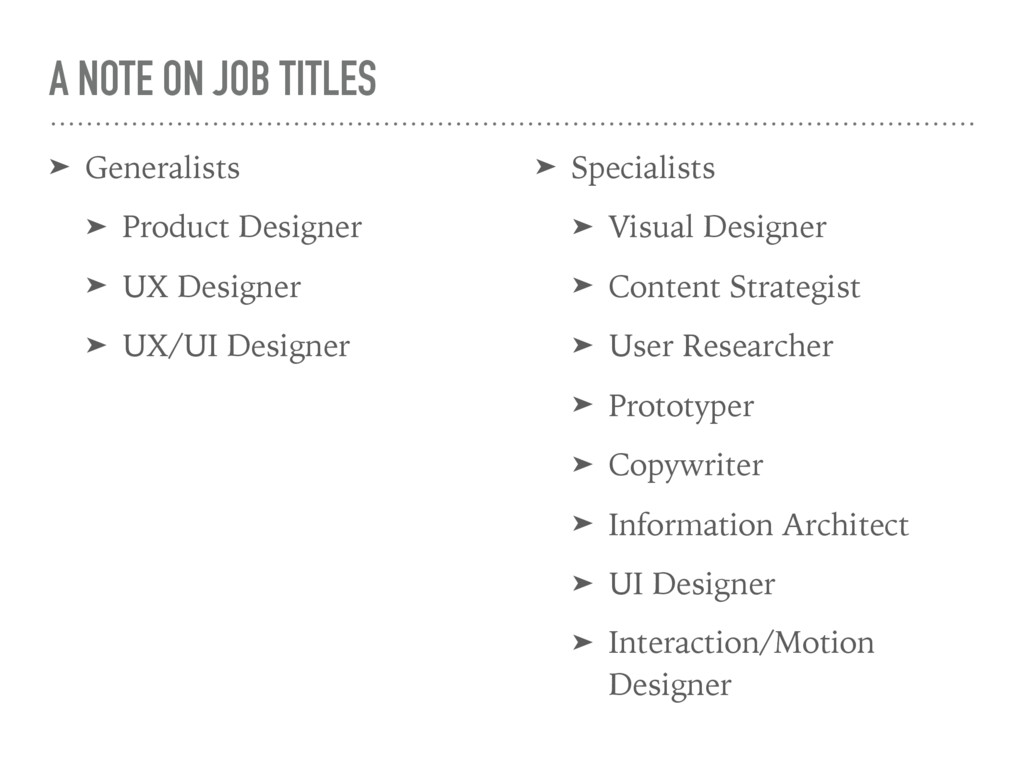 A NOTE ON JOB TITLES ➤ Generalists ➤ Product De...