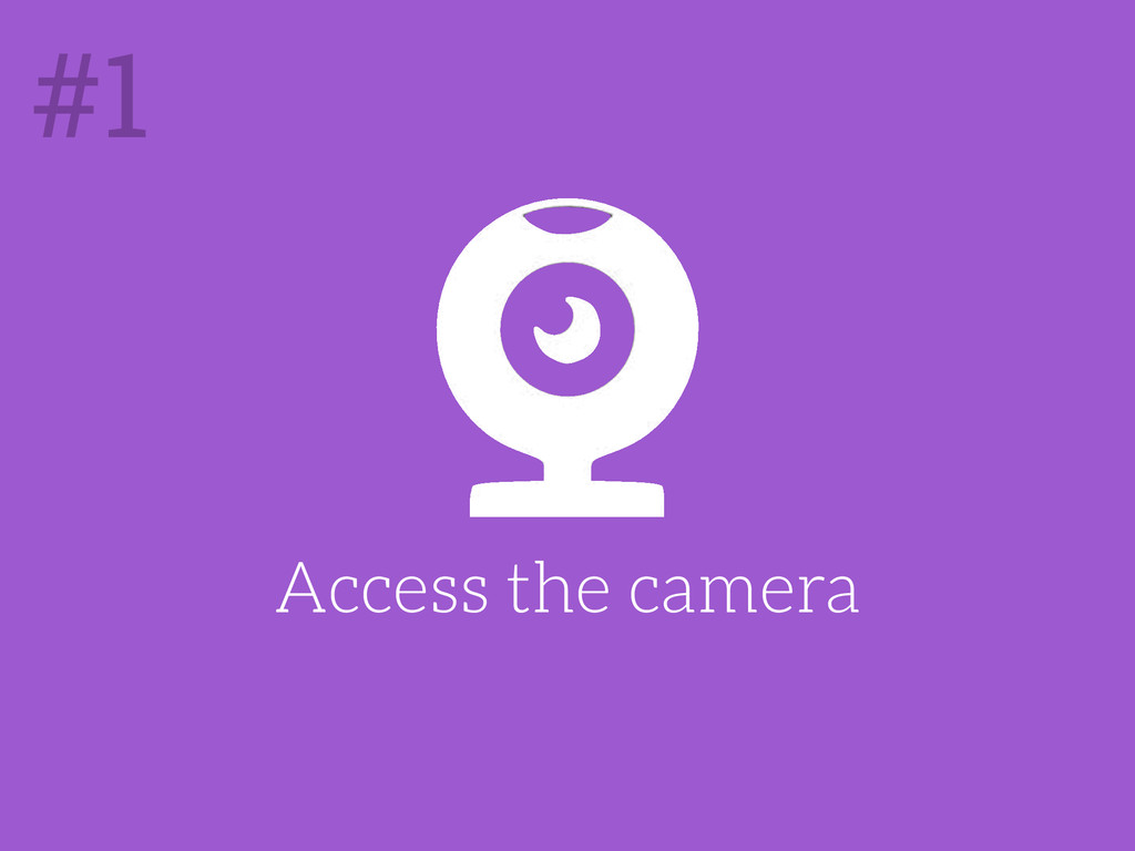 Access the camera #1