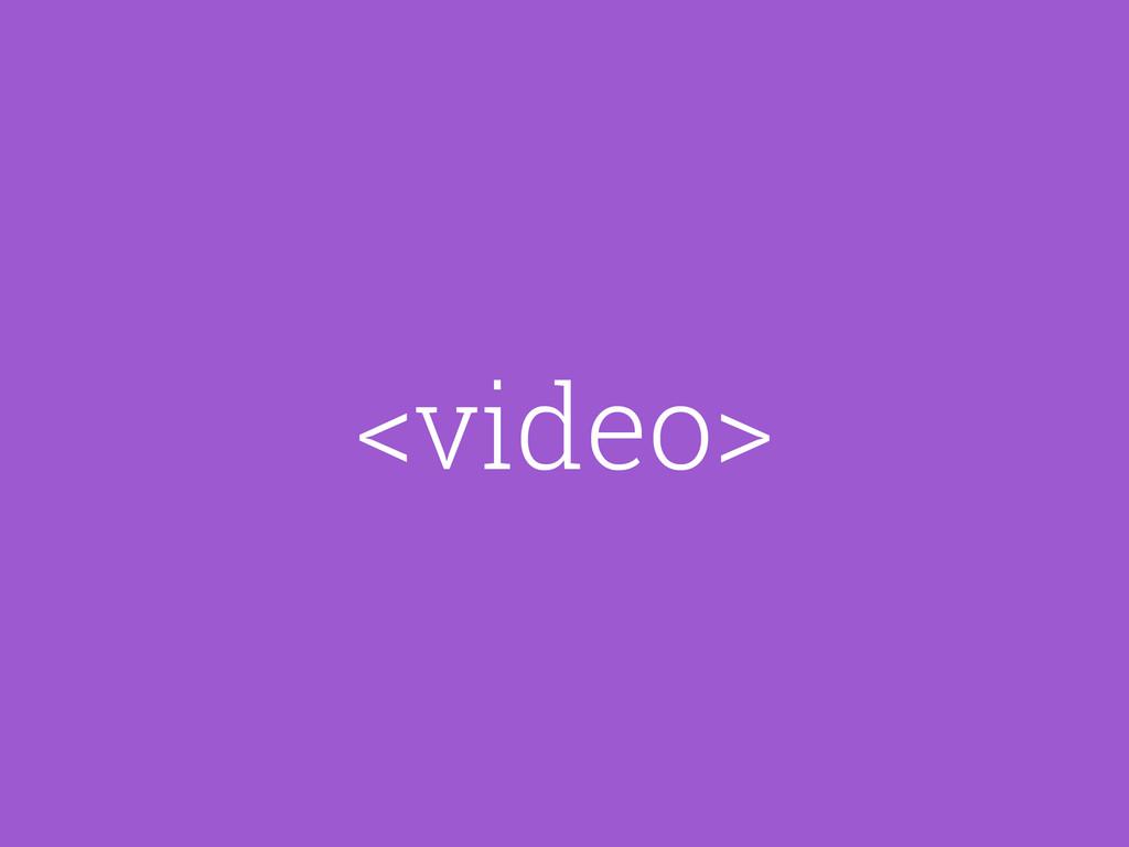 <video>