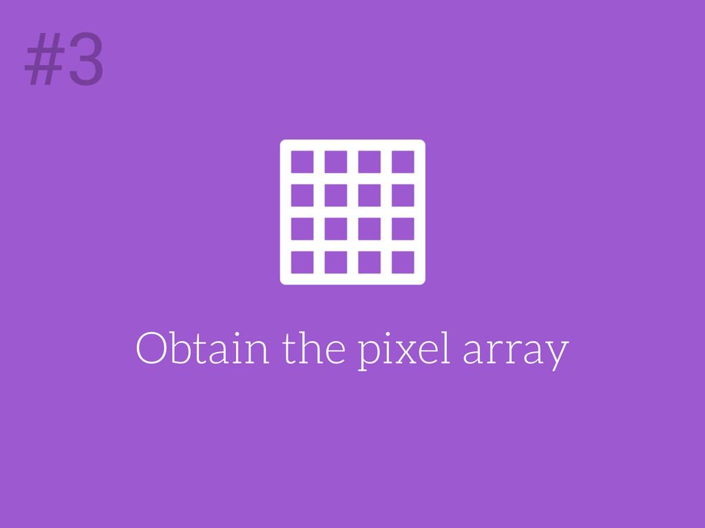 Obtain the pixel array #3