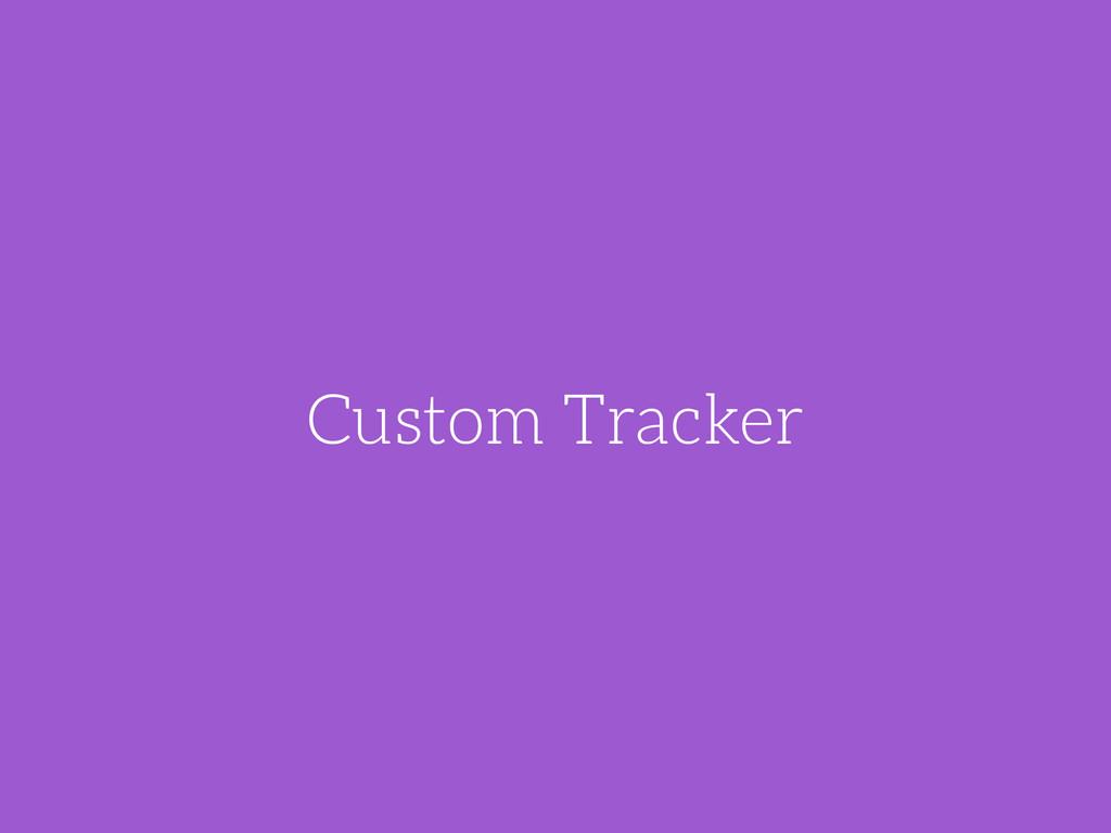 Custom Tracker