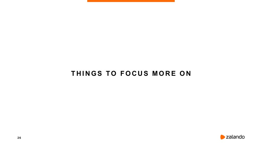 2 6 THINGS TO FOCUS MORE ON