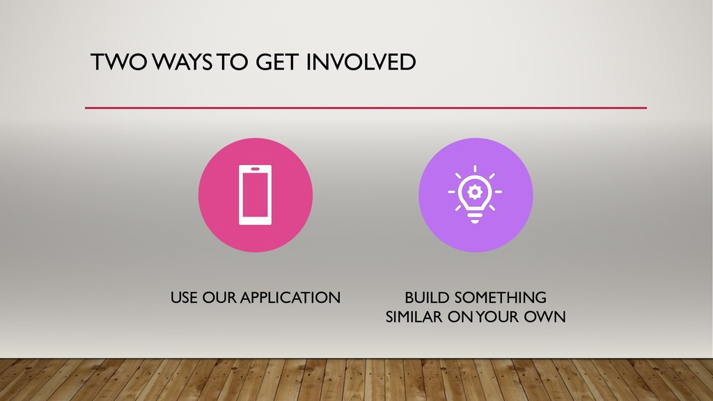 TWO WAYS TO GET INVOLVED USE OUR APPLICATION BU...