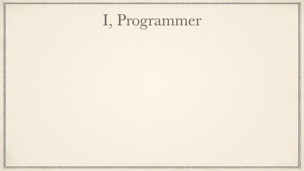 I, Programmer