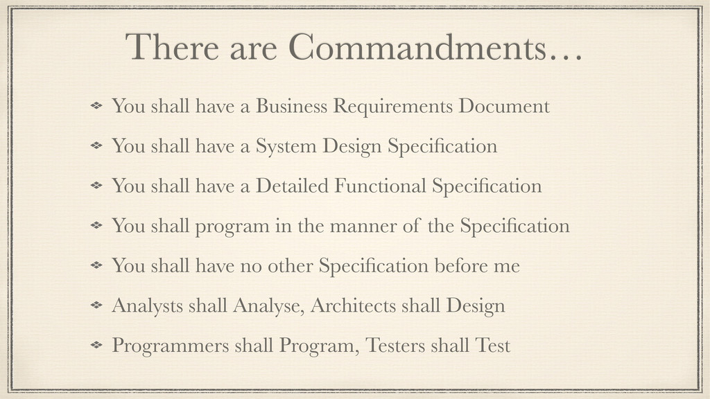 There are Commandments… You shall have a Busine...