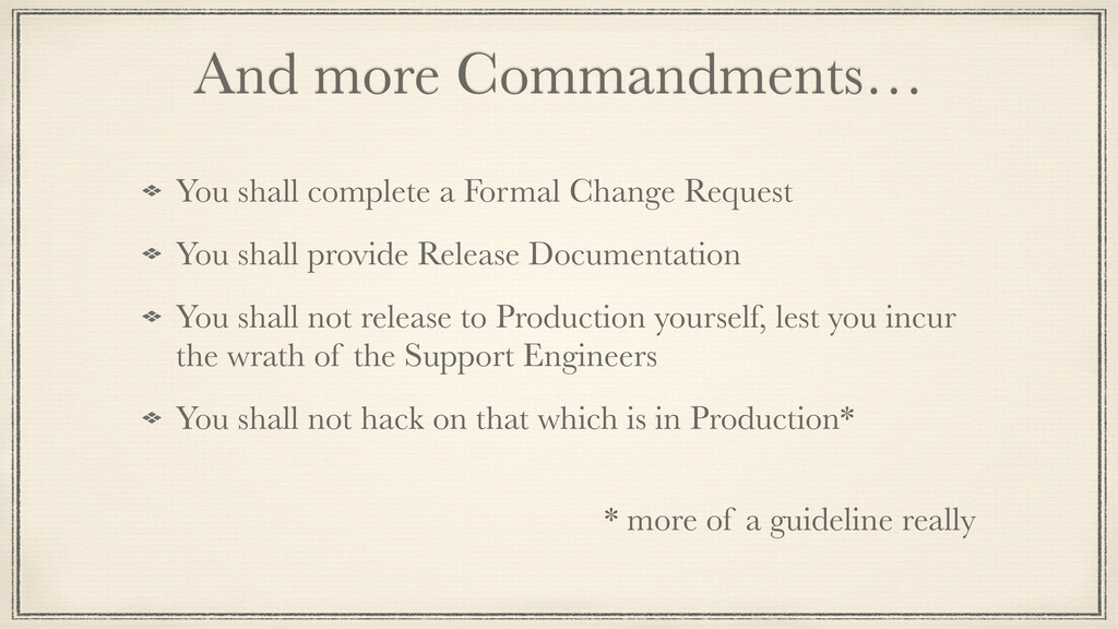 And more Commandments… You shall complete a For...