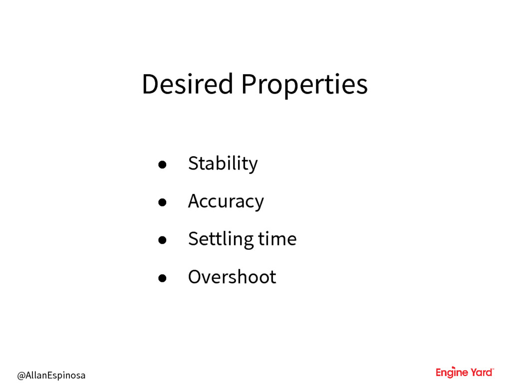 @AllanEspinosa Desired Properties • Stability •...