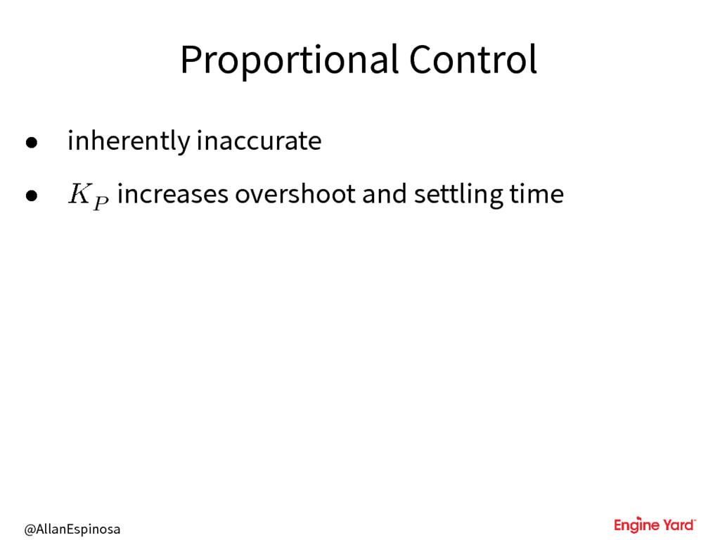 @AllanEspinosa Proportional Control • inherentl...