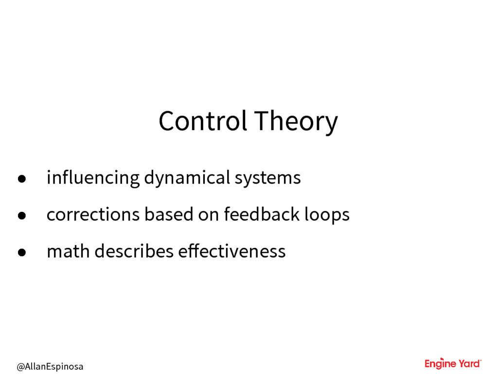 @AllanEspinosa Control Theory • influencing dyn...