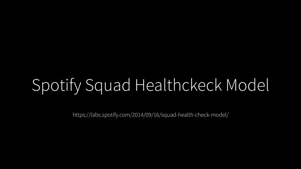 Spotify Squad Healthckeck Model https://labs.sp...