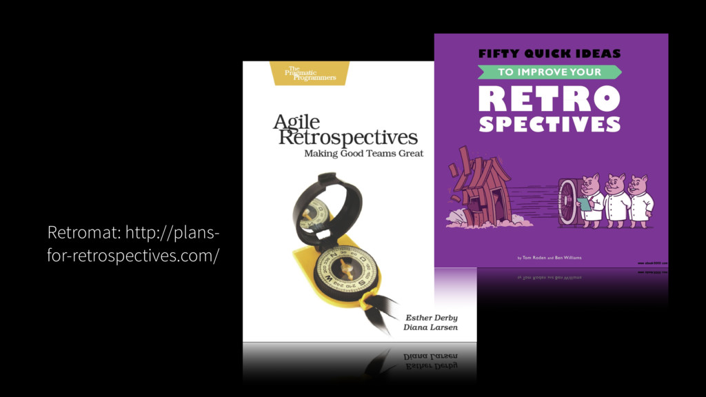 Retromat: http://plans- for-retrospectives.com/