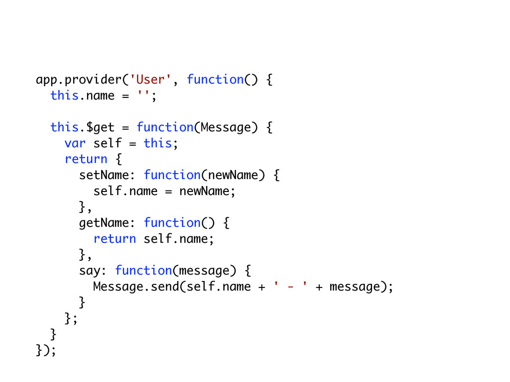 app.provider('User', function() { this.name = '...