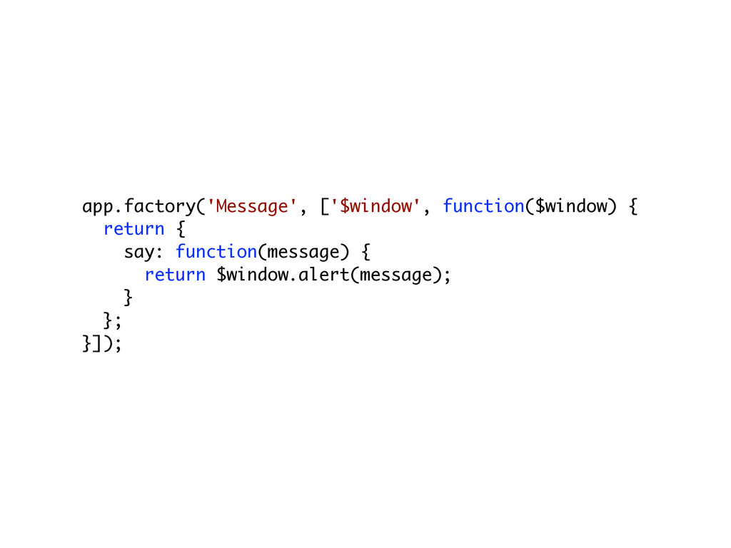 app.factory('Message', ['$window', function($wi...