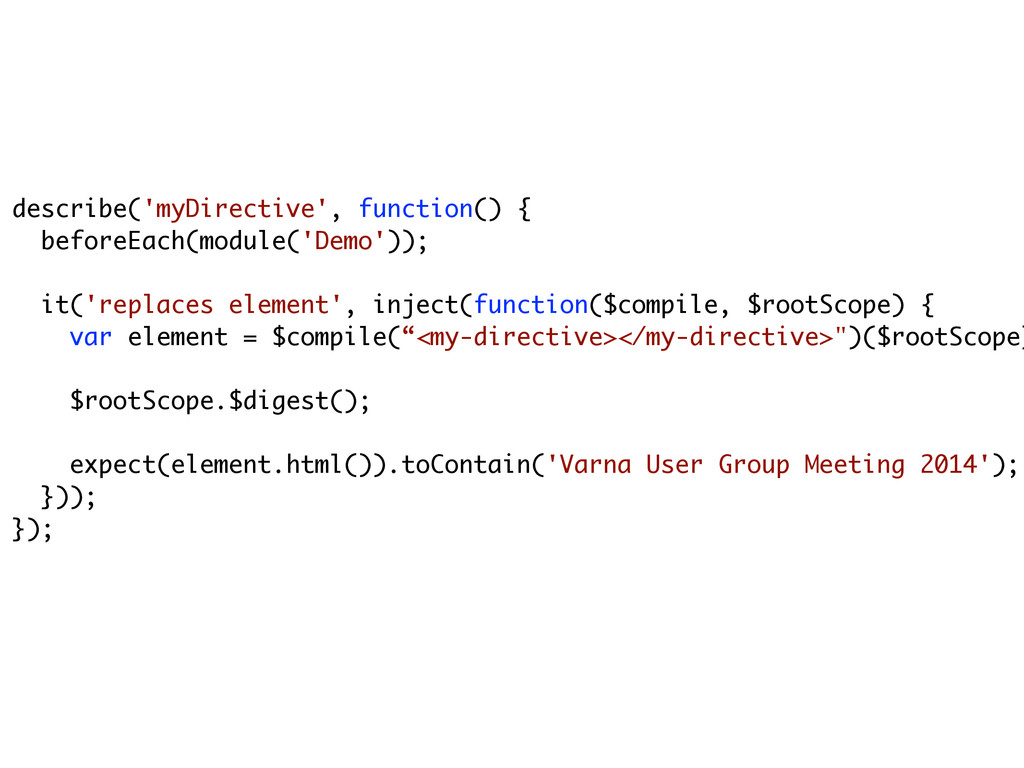describe('myDirective', function() { beforeEach...