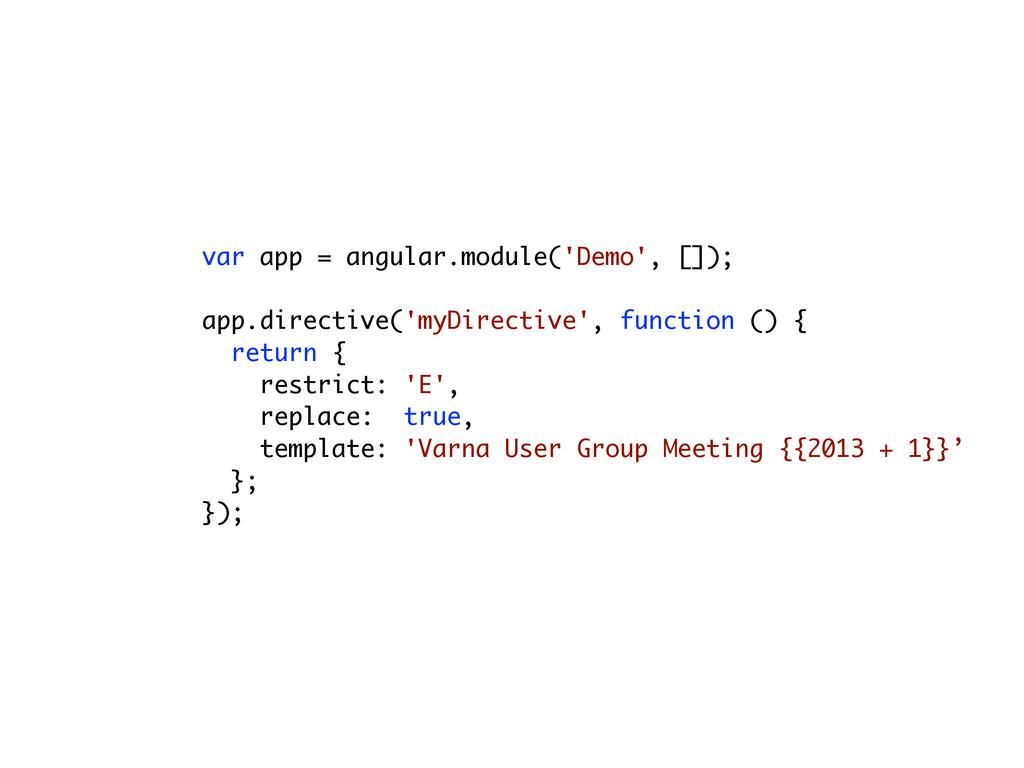 var app = angular.module('Demo', []); ! app.dir...