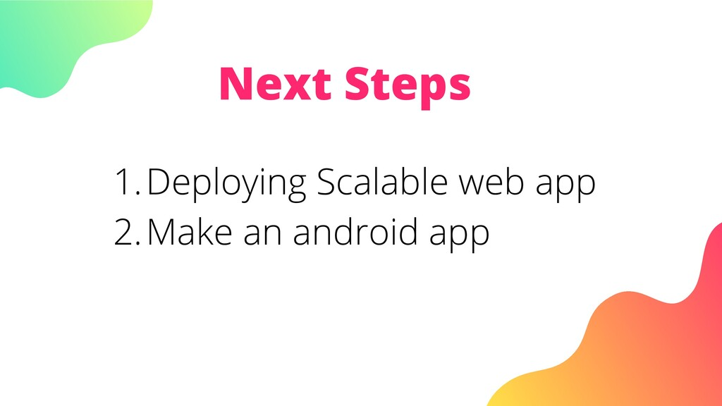 Next Steps Deploying Scalable web app Make an a...