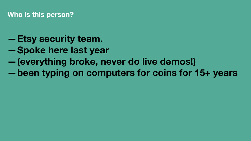 Who is this person? —Etsy security team. —Spoke...