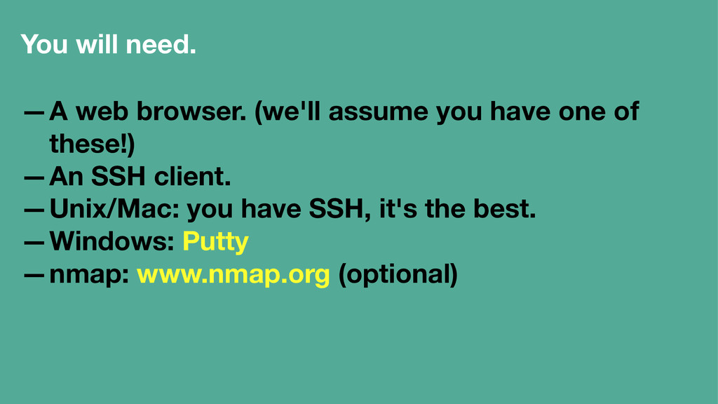 You will need. —A web browser. (we'll assume yo...