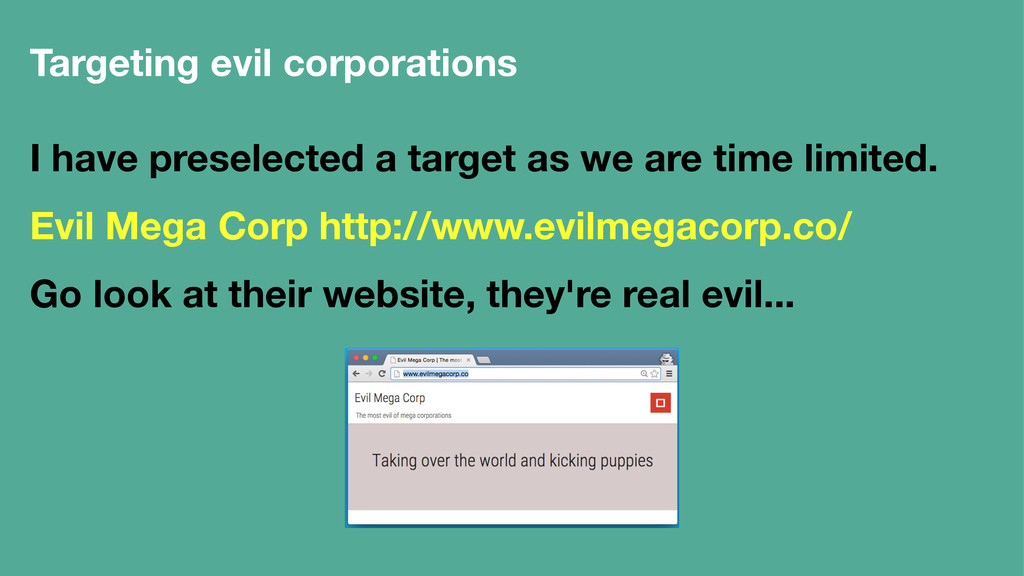 Targeting evil corporations I have preselected ...