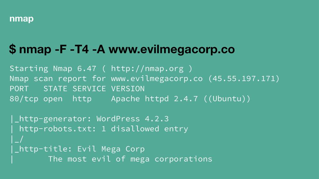 nmap $ nmap -F -T4 -A www.evilmegacorp.co Start...