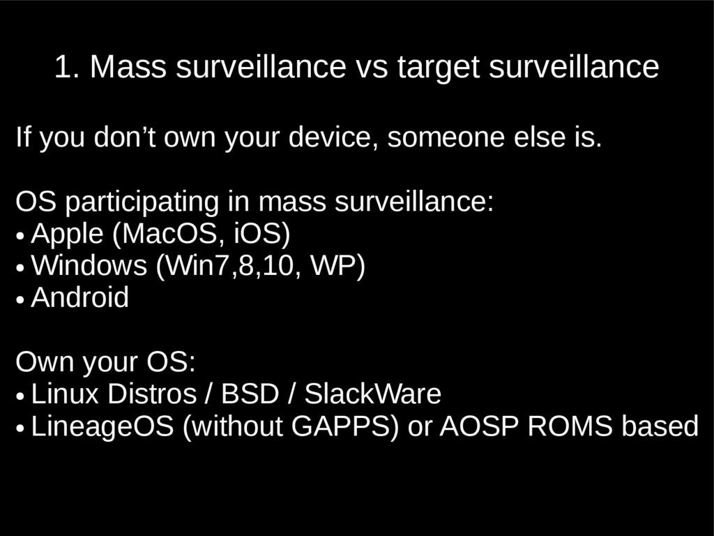 1. Mass surveillance vs target surveillance If ...