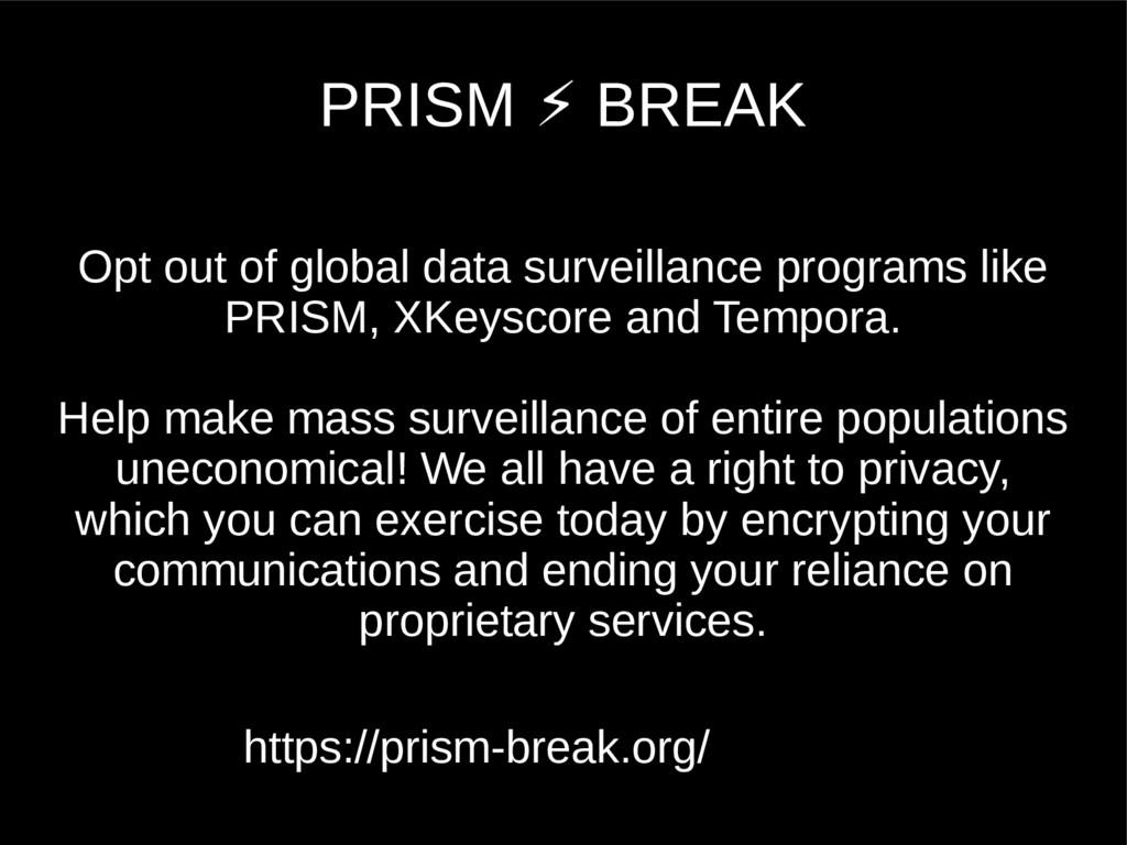PRISM BREAK ⚡ Opt out of global data surveillan...