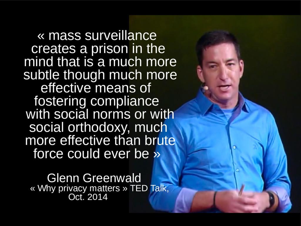 « mass surveillance creates a prison in the min...