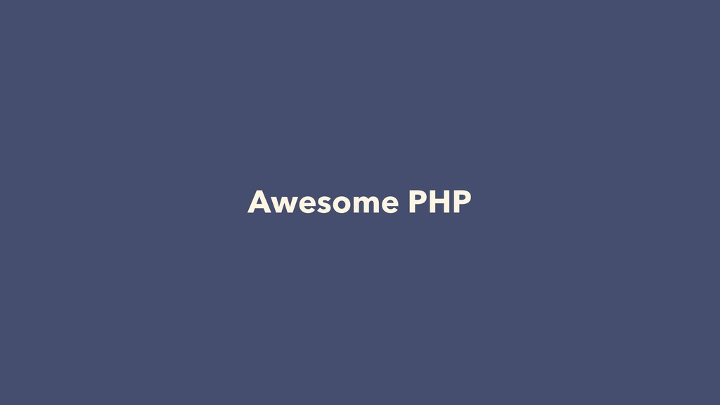 Awesome PHP