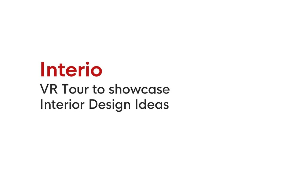 Interio VR Tour to showcase Interior Design Ide...