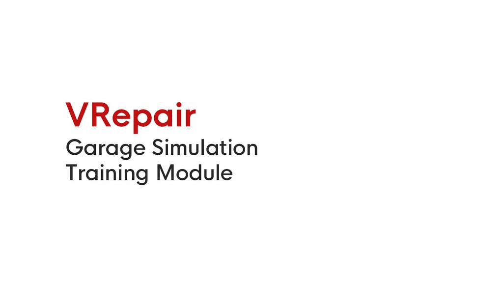 VRepair Garage Simulation Training Module