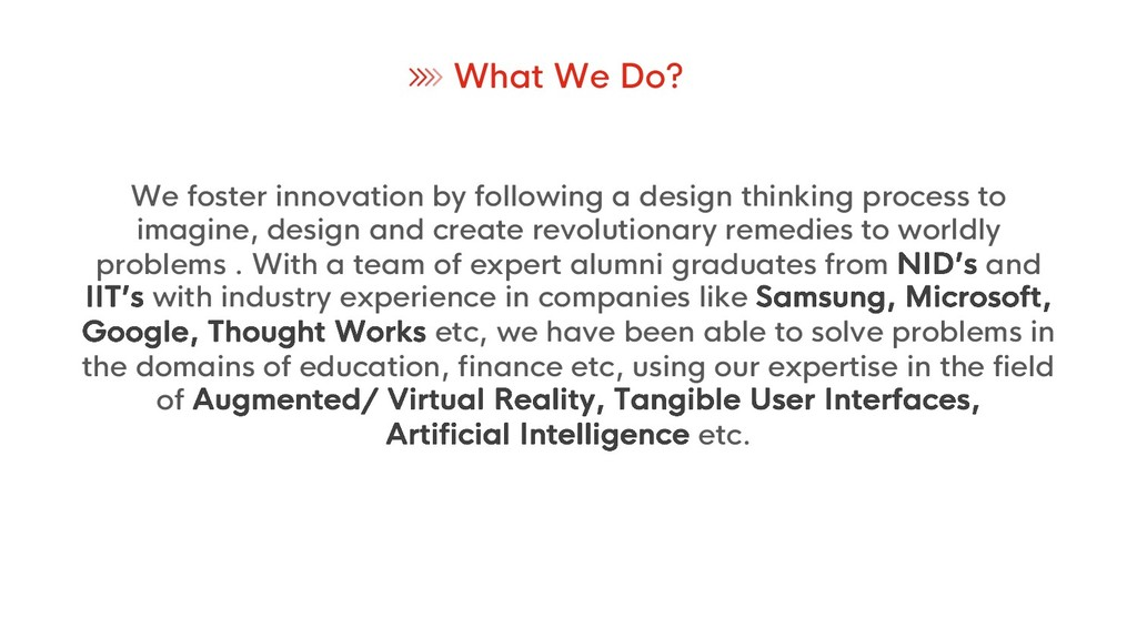 What We Do? We foster innovation by following a...