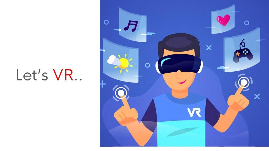 Let's VR..