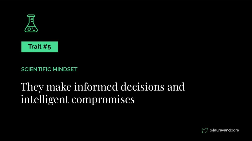They make informed decisions and intelligent co...