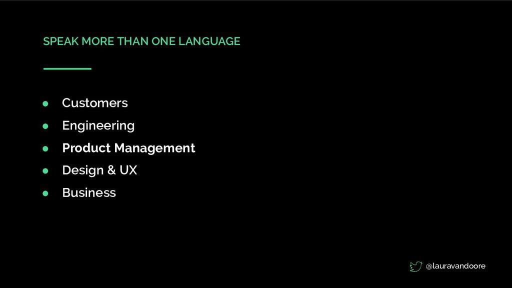 SPEAK MORE THAN ONE LANGUAGE ● Customers ● Engi...
