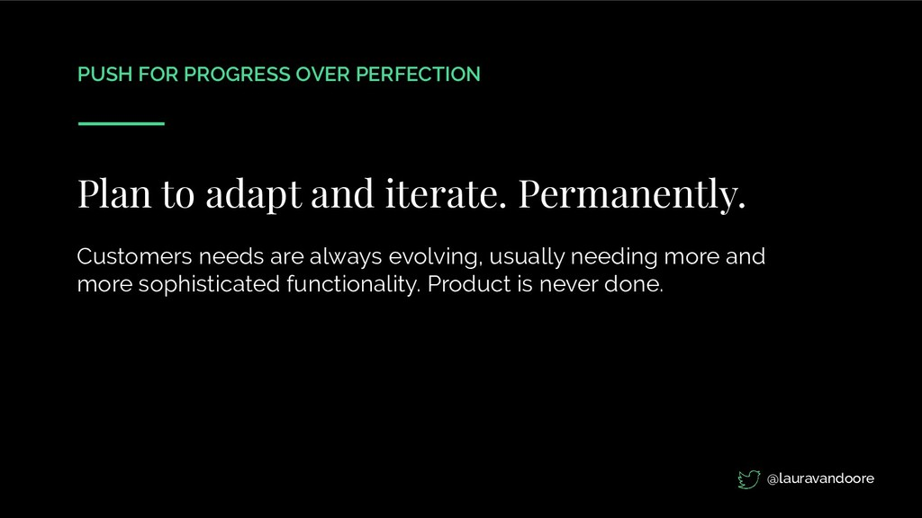 PUSH FOR PROGRESS OVER PERFECTION Plan to adapt...