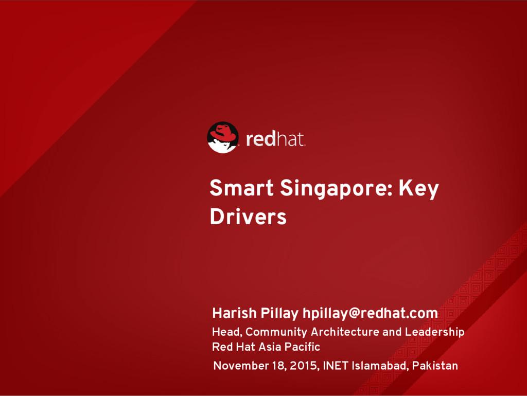 Smart Singapore: Key Drivers Harish Pillay hpil...