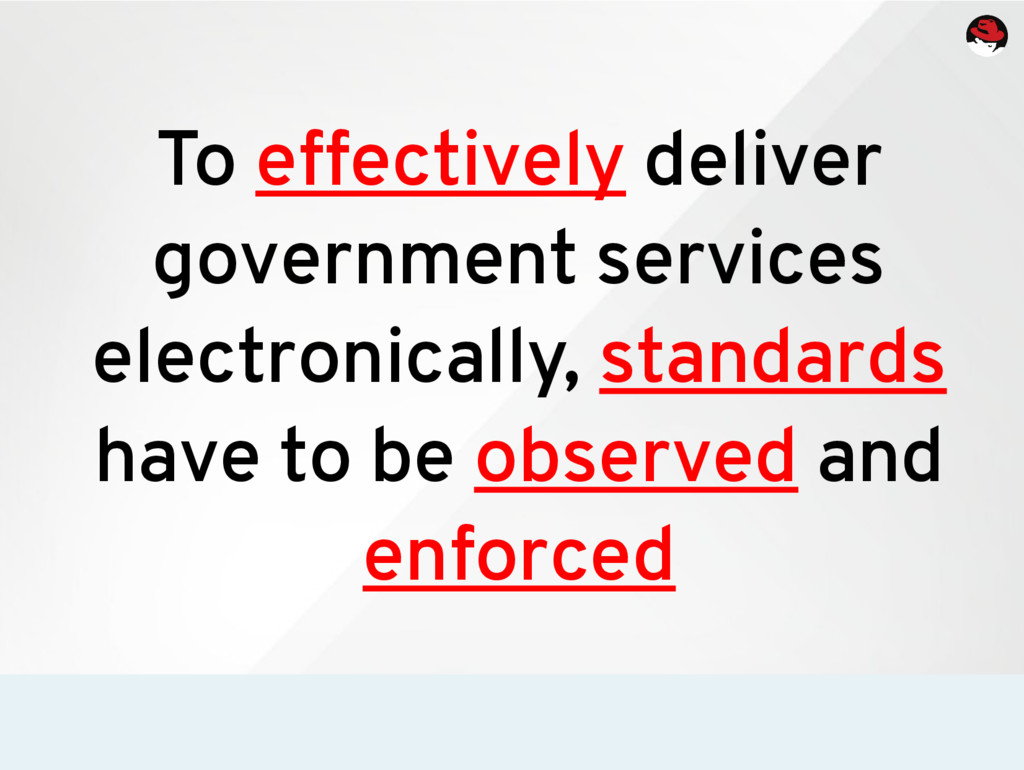 To effectively deliver government services elec...