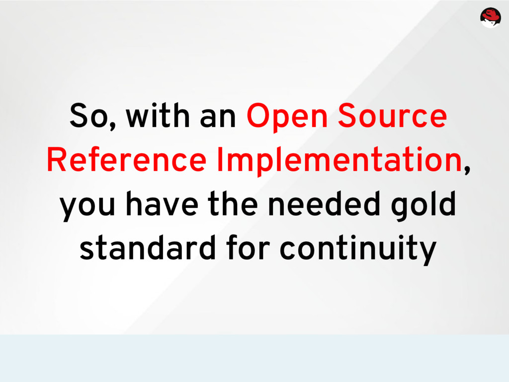 So, with an Open Source Reference Implementatio...
