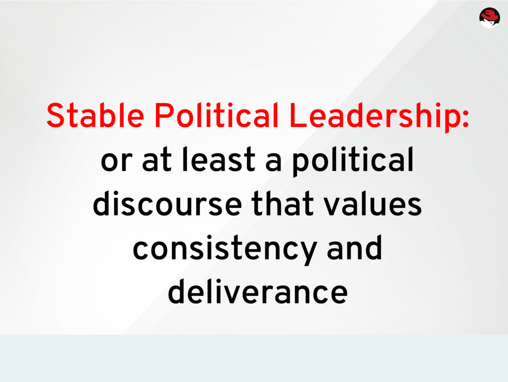 Stable Political Leadership: or at least a poli...