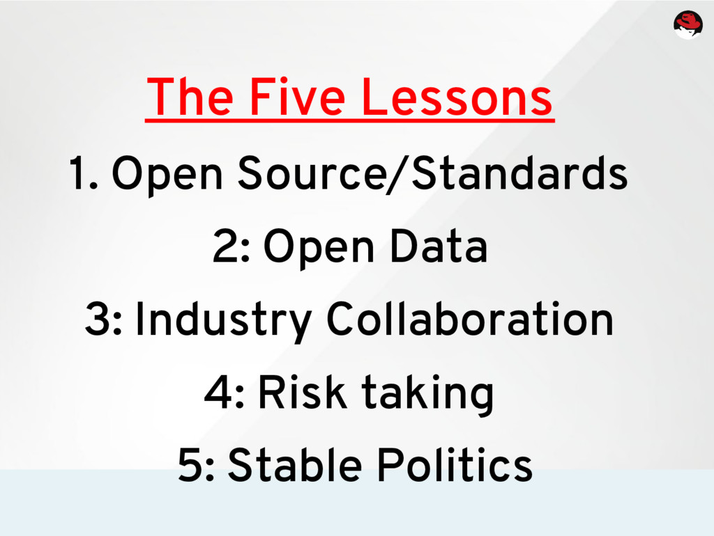 The Five Lessons 1. Open Source/Standards 2: Op...