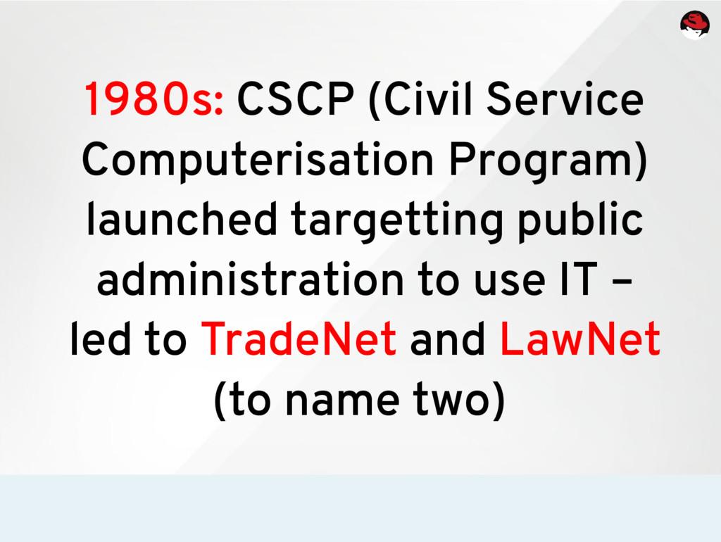 1980s: CSCP (Civil Service Computerisation Prog...
