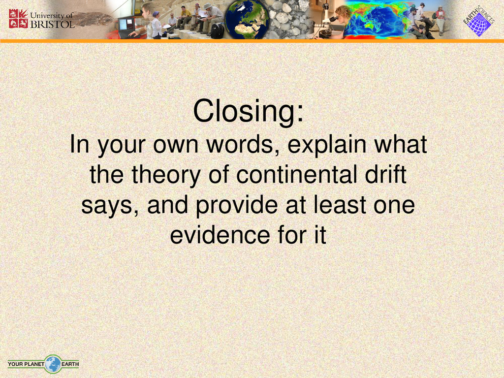 Closing: In your own words, explain what the th...
