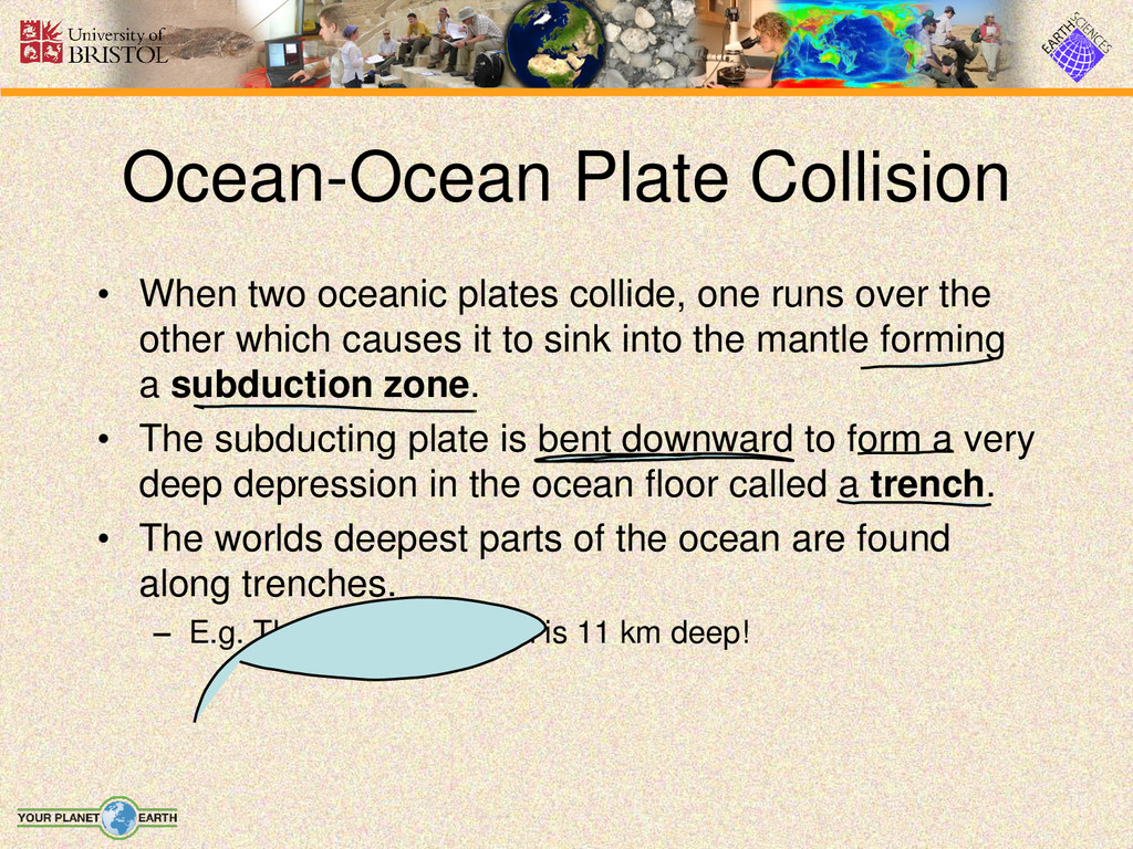• When two oceanic plates collide, one runs ove...