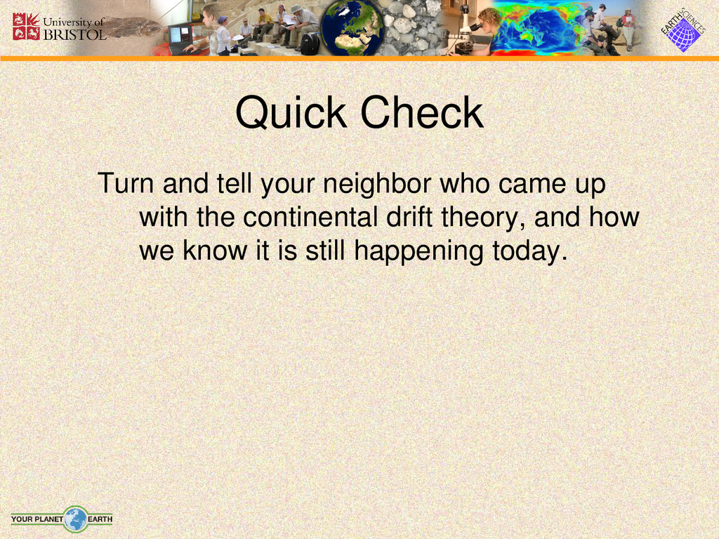 Quick Check Turn and tell your neighbor who cam...