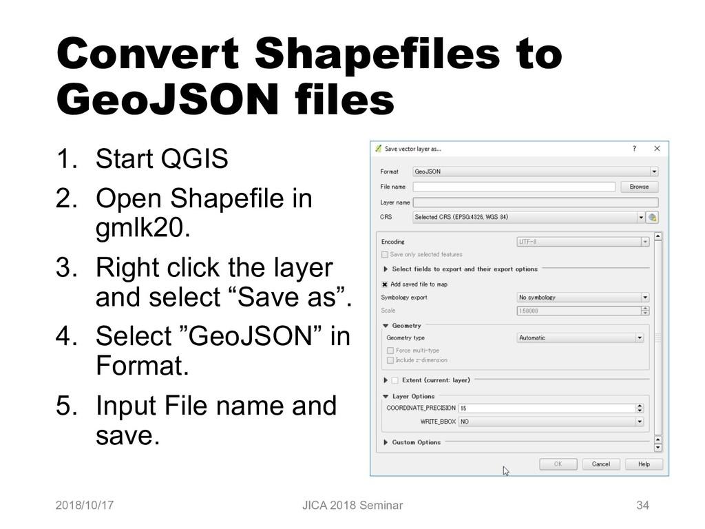 Convert Shapefiles to GeoJSON files 1. Start QG...