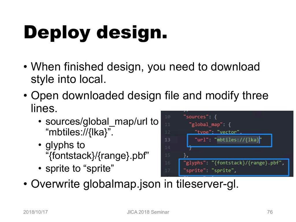 Deploy design. • When finished design, you need...