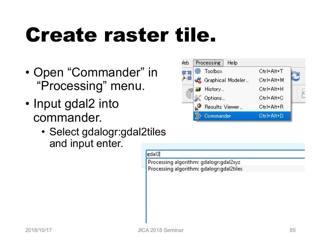 "Create raster tile. • Open ""Commander"" in ""Proc..."