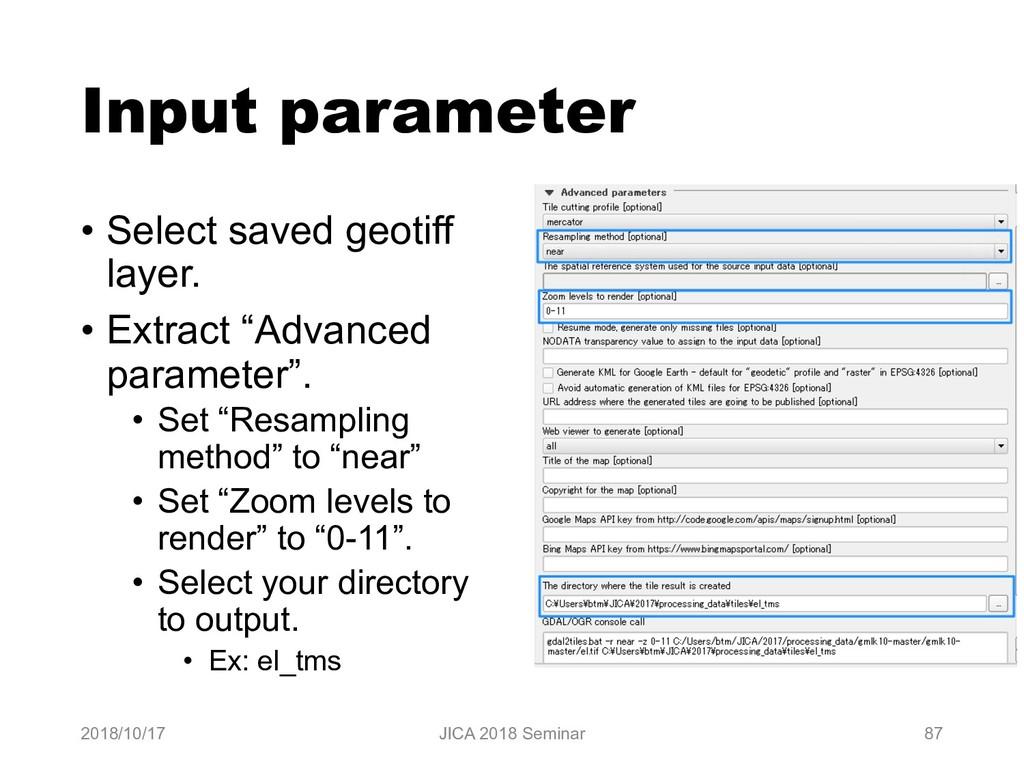 Input parameter • Select saved geotiff layer. •...