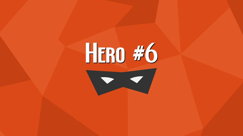 Hero #6
